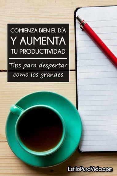 Comienza Bien el Día y Mejora tu #Productividad: Tips para Aprovechar tus Mañanas al Máximo